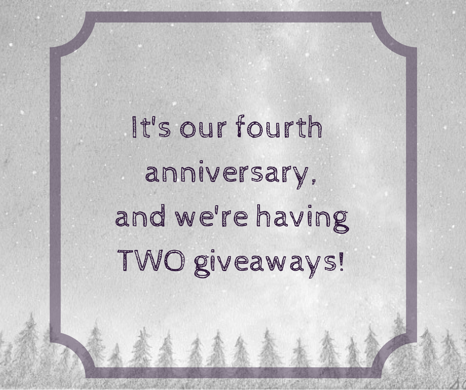 It's our 4th anniversary,and we're having TWOgiveaways!